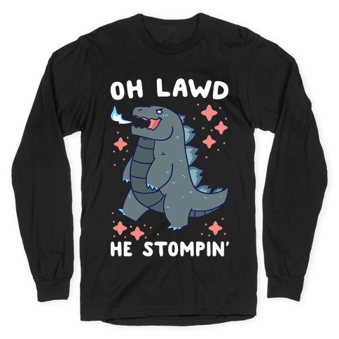 Oh Lawd, He Stompin' Long Sleeve T-Shirt