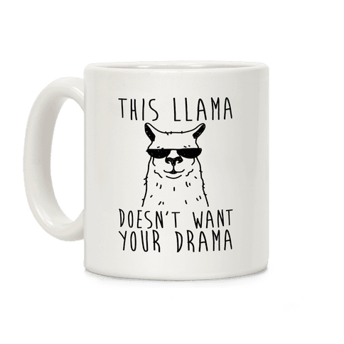 This Llama Doesn't Want Your Drama Coffee Mug