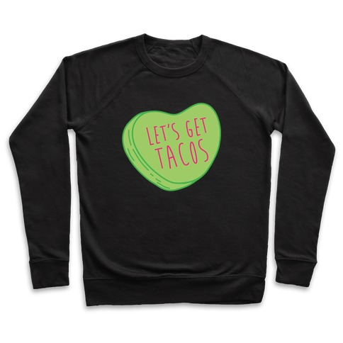 Let's Get Tacos Conversation Heart White Print Pullover