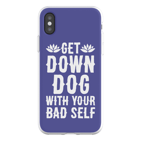 Get Down Dog With Your Bad Self Phone Flexi-Case