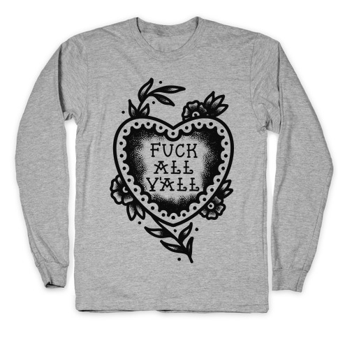 F*** All Y'all Old School Tattoo Long Sleeve T-Shirt