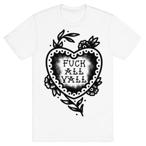 F*** All Y'all Old School Tattoo T-Shirt