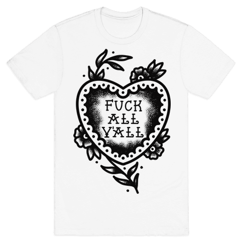 F*** All Y'all Old School Tattoo Mens/Unisex T-Shirt