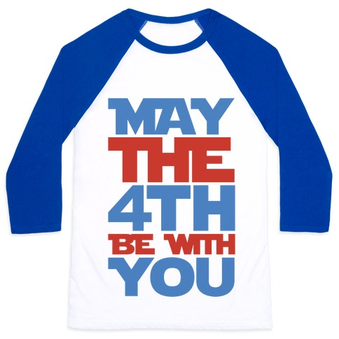 May The 4th Be With You Parody Baseball Tee