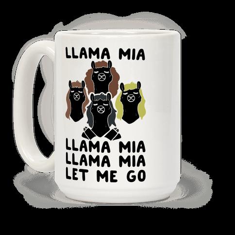 Llama Mia Let Me Go Coffee Mug