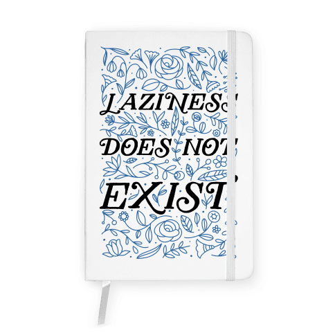Laziness Does Not Exist Notebook