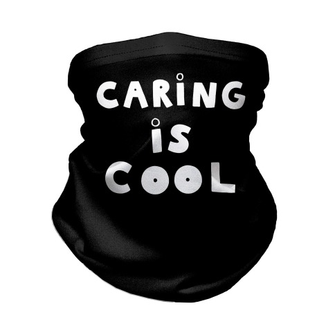 Caring Is Cool Neck Gaiter