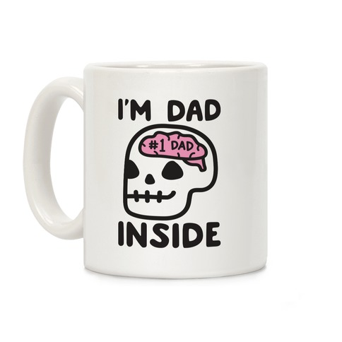 I'm Dad Inside Coffee Mug