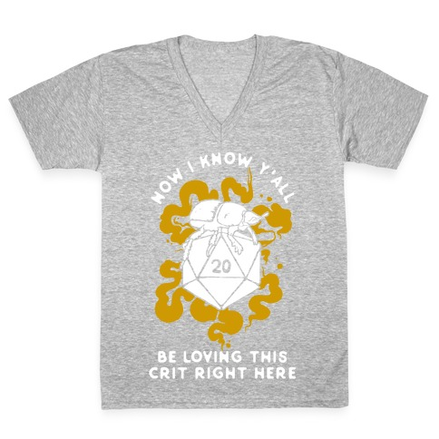 D20 Beetle Now I Know Y'all Be Loving This Crit Right Here V-Neck Tee Shirt