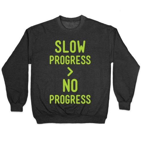 Slow Progress > No Progress Pullover
