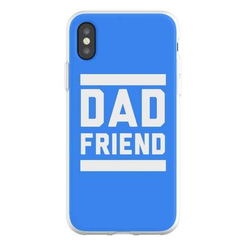 Dad Friend Phone Flexi-Case