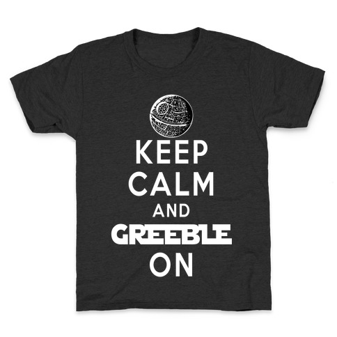 Keep Calm and Greeble On Kids T-Shirt
