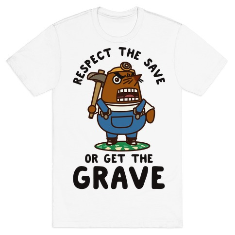 Respect the Save or Get the Grave Mr. Resetti T-Shirt