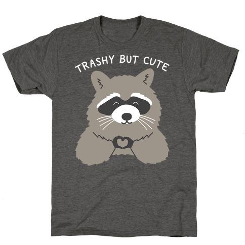 Trashy But Cute Mens/Unisex T-Shirt