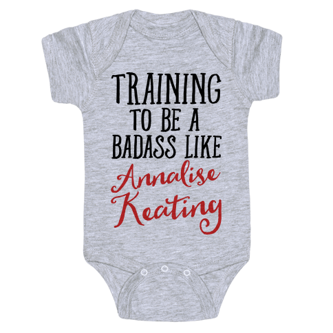 Training To Be A Badass Like Annalise Keating  Baby Onesy