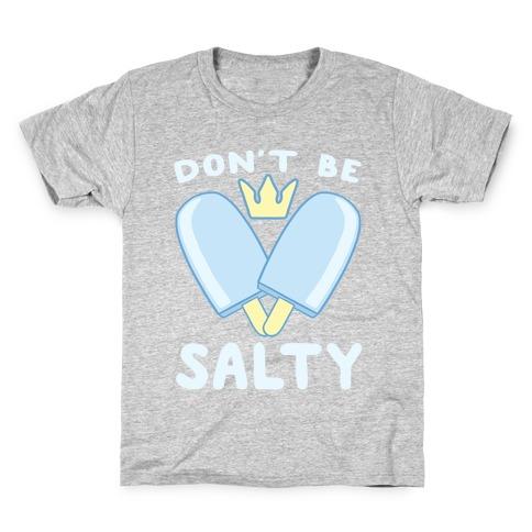 Don't Be Salty - Kingdom Hearts Kids T-Shirt