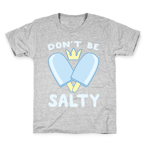 Don't Be Salty - Kingdom Hearts Kids T-Shirt