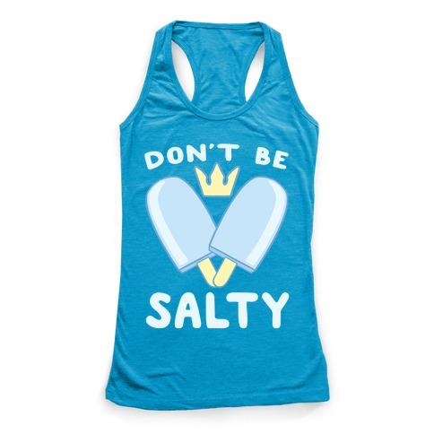 Don't Be Salty - Kingdom Hearts Racerback Tank Top