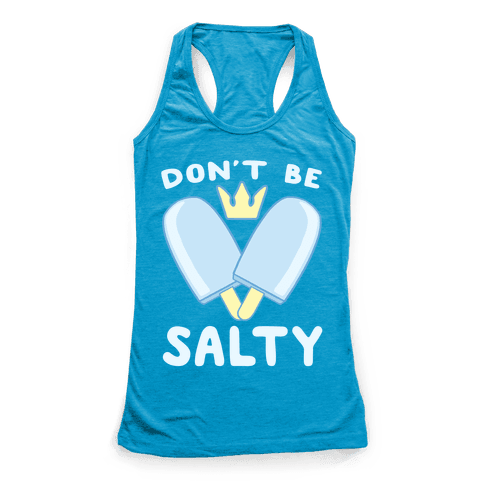 Don't Be Salty - Kingdom Hearts Racerback Tank Top