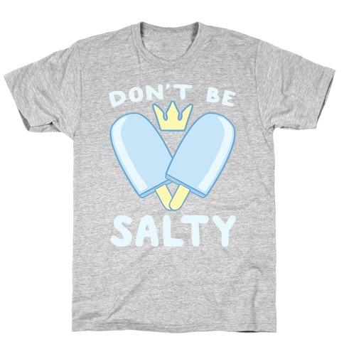 Don't Be Salty - Kingdom Hearts T-Shirt