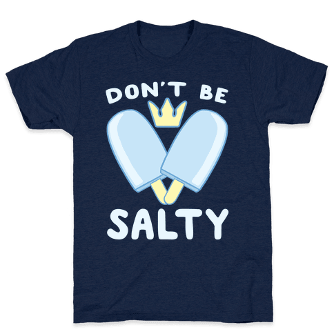 Don't Be Salty - Kingdom Hearts Mens T-Shirt