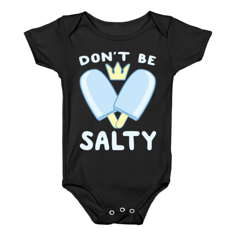Don't Be Salty - Kingdom Hearts Baby Onesy