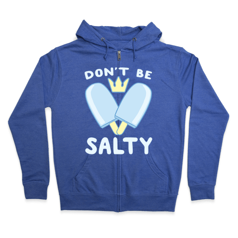 Don't Be Salty - Kingdom Hearts Zip Hoodie