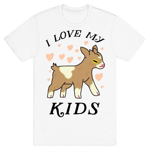 I Love My Kids (Goat) T-Shirt