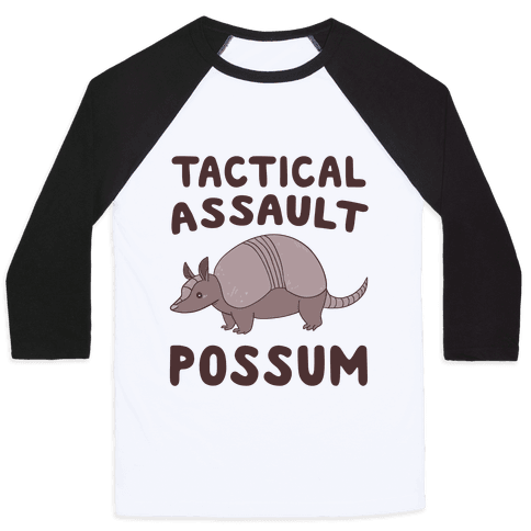 Tactical Assault Possum - Armadillo Baseball Tee