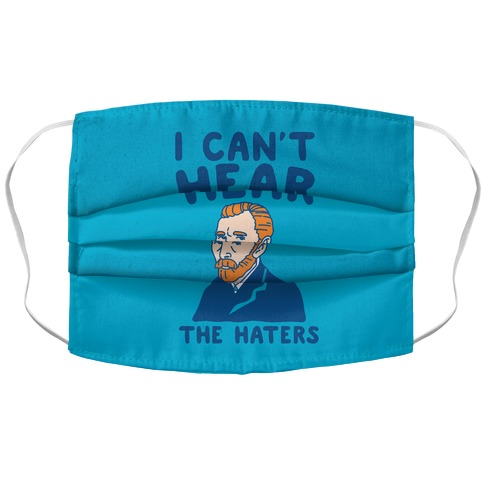 I Can't Hear The Haters Vincent Van Gogh Parody Face Mask Cover