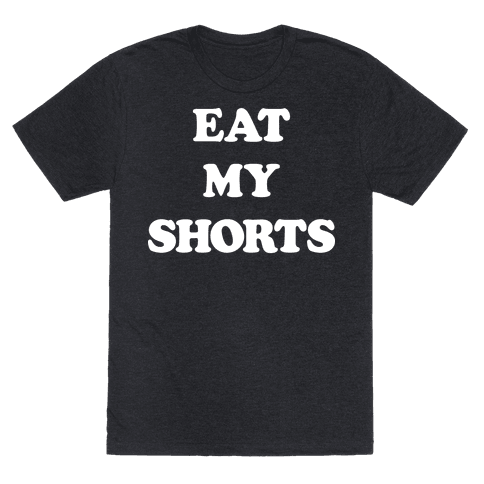 Eat My Shorts Mens T-Shirt