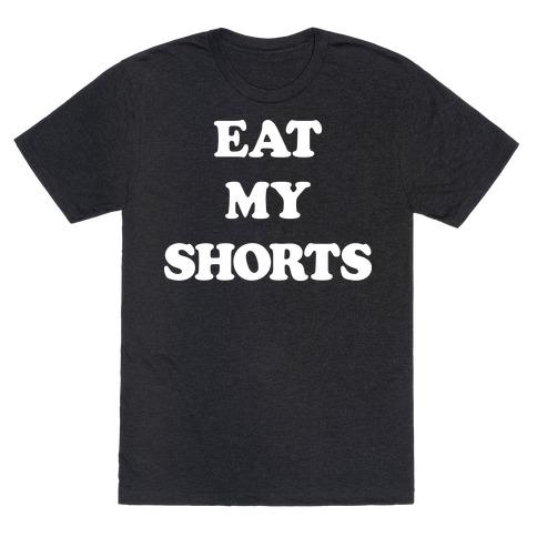 Eat My Shorts Mens T-Shirt