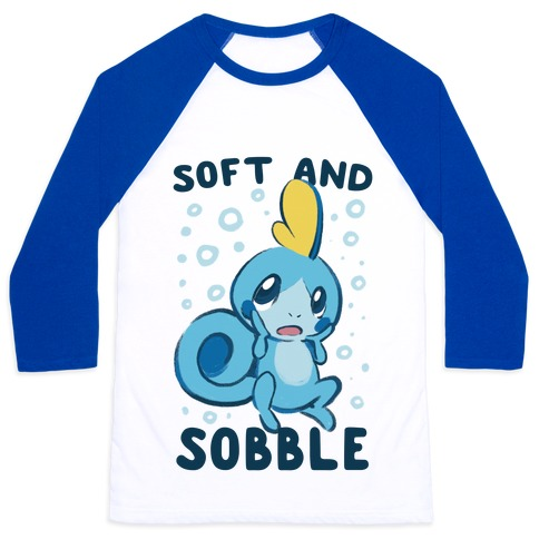 Soft and Sobble Baseball Tee