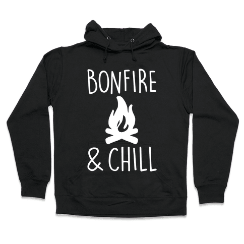 Bonfire & Chill Hooded Sweatshirt