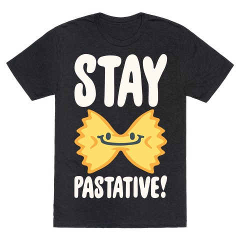 Stay Pastative White Print T-Shirt