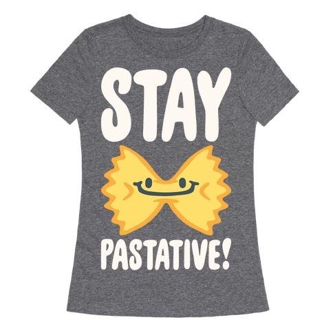 Stay Pastative White Print Womens T-Shirt