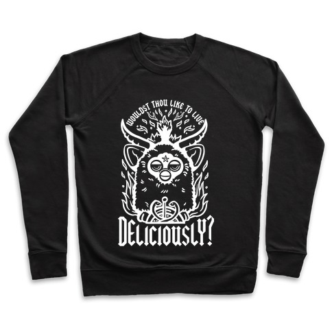 Wouldst Thou Like to Live Deliciously Furby Pullover