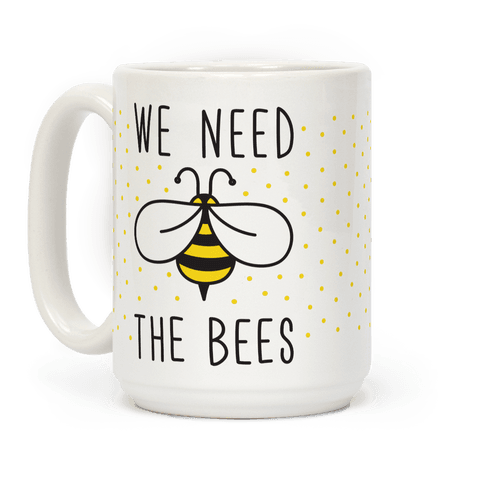 We Need The Bees