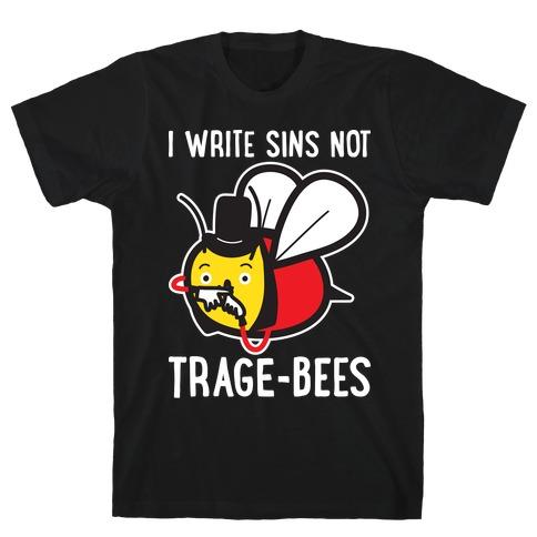 I Write Sins Not Trage-Bees T-Shirt