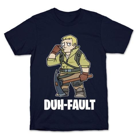 Duh-fault T-Shirt
