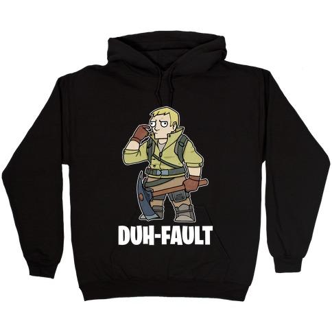 Duh-fault Hooded Sweatshirt