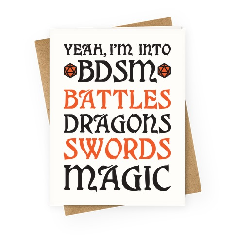 Yeah, I'm Into BDSM - Battles, Dragons, Swords, Magic (DnD) Greeting Card