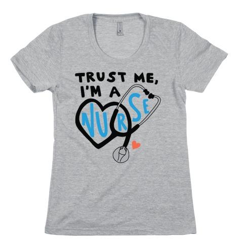 Trust Me, I'm a Nurse Womens T-Shirt