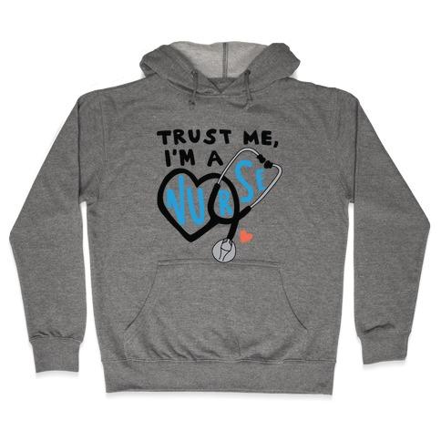 Trust Me, I'm a Nurse Hooded Sweatshirt