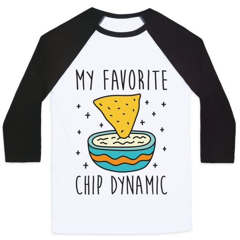 My Favorite Chip Dynamic (Chips & Queso) Baseball Tee