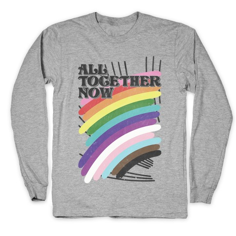 All Together Now Long Sleeve T-Shirt