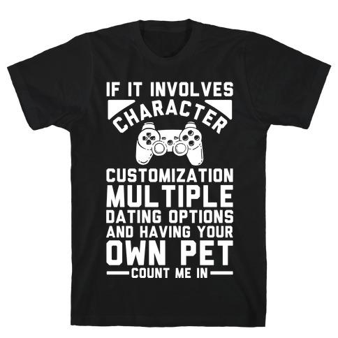 If It Involves Character Customization T-Shirt