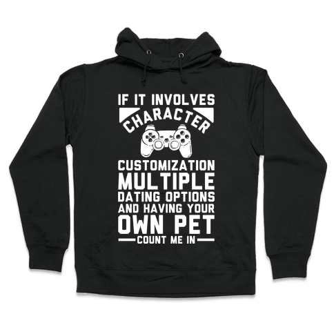 If It Involves Character Customization Hooded Sweatshirt