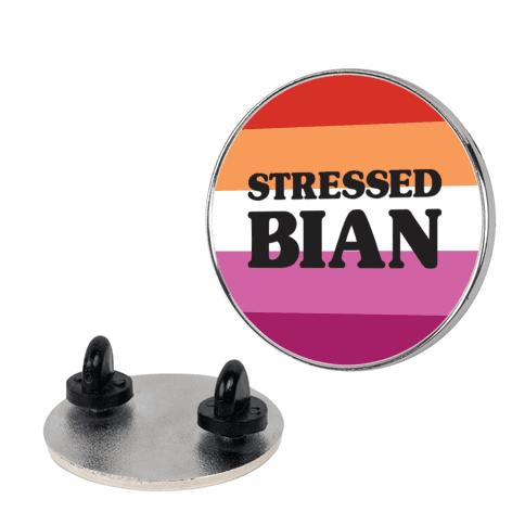 Stressedbian Stressed Lesbian Pin