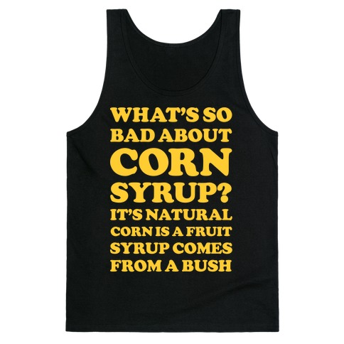 What's So Bad About Corn Syrup? Tank Top